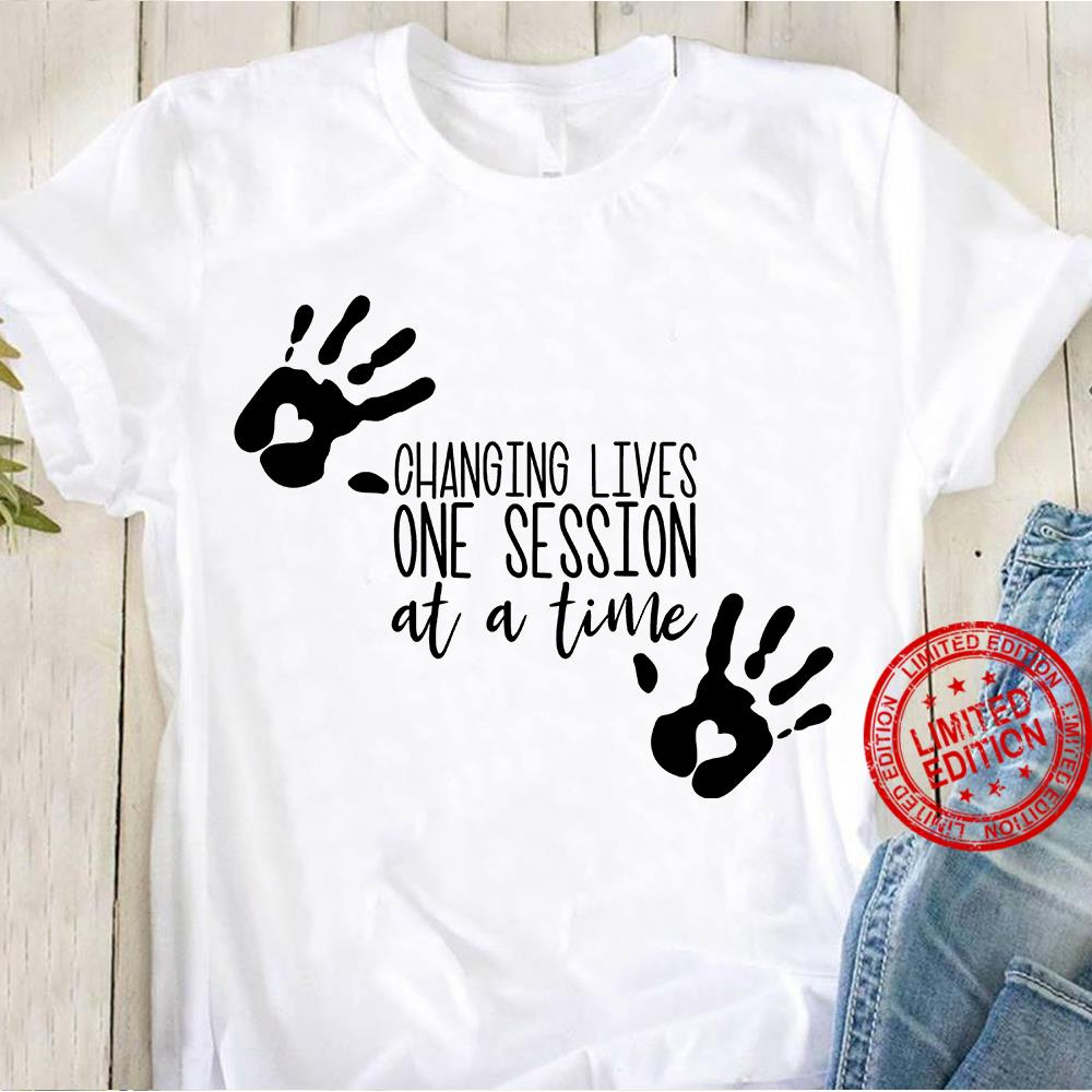 Changing Lives One Session At A Time Shirt