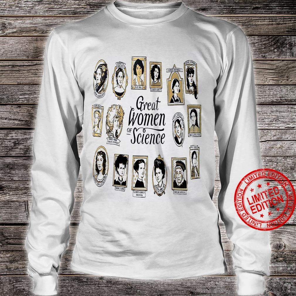 Great Women Of Science Shirt long sleeved