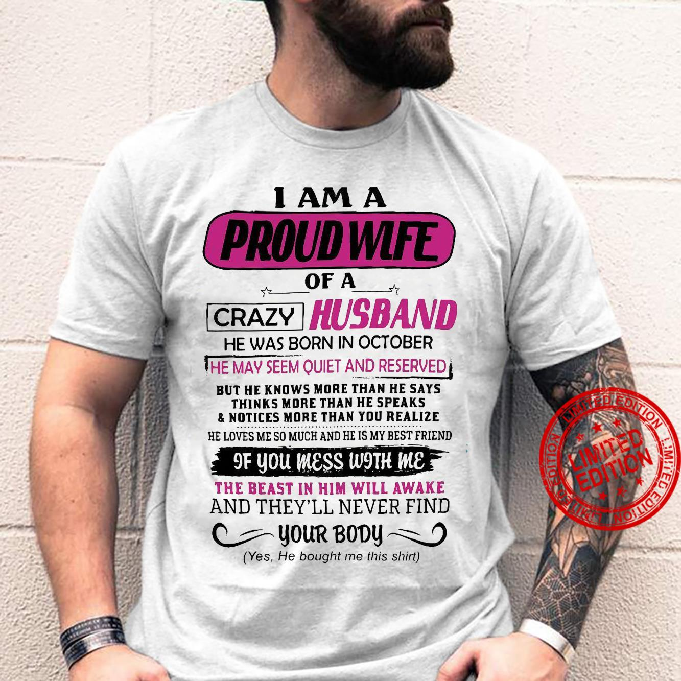 I Am A Proud Wife Crazy Husband He Was Born In October He May Seem Quiet And Reserved Shirt