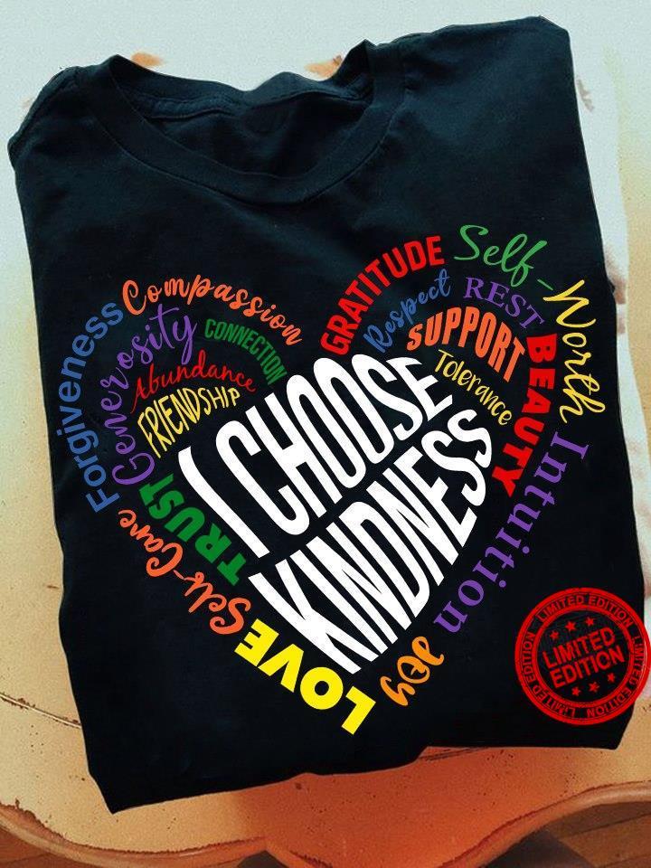 I Coose Kindness Shirt