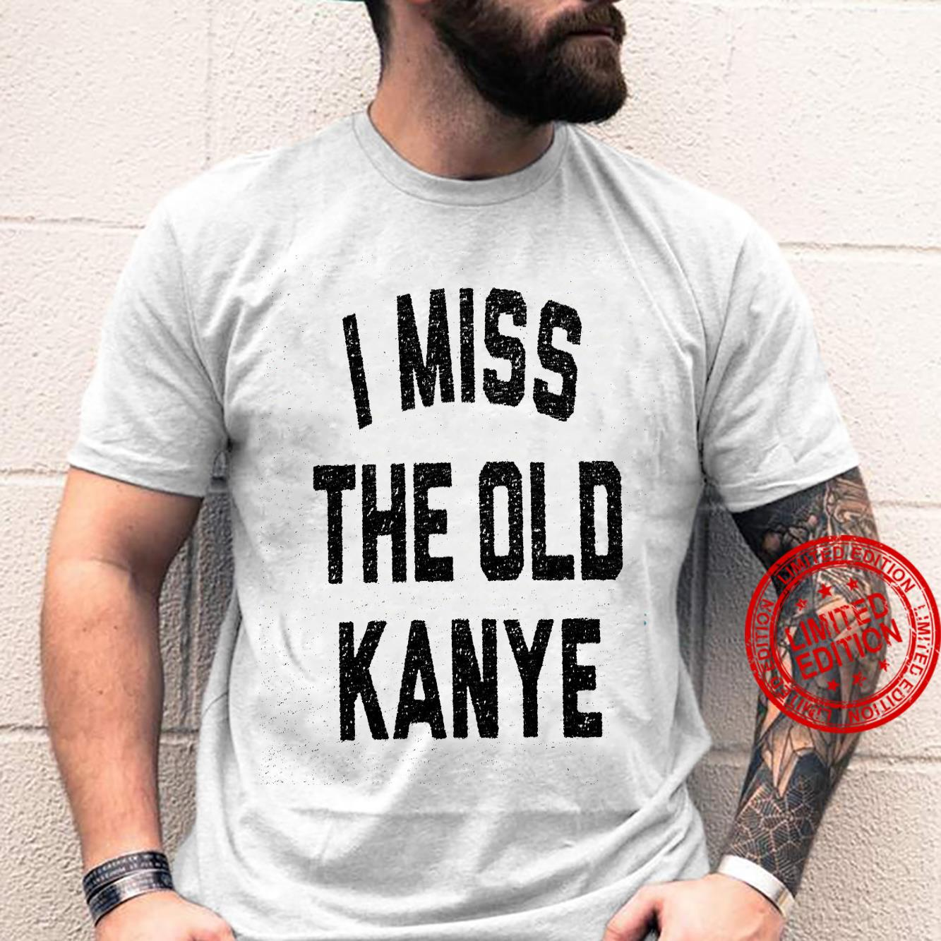 I Miss The Old Kanye Shirt unisex