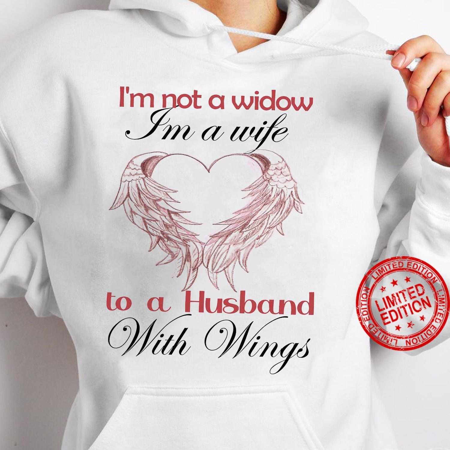 I'm Not A Widow I'm A Wife To A Husband With Wings Shirt hoodie