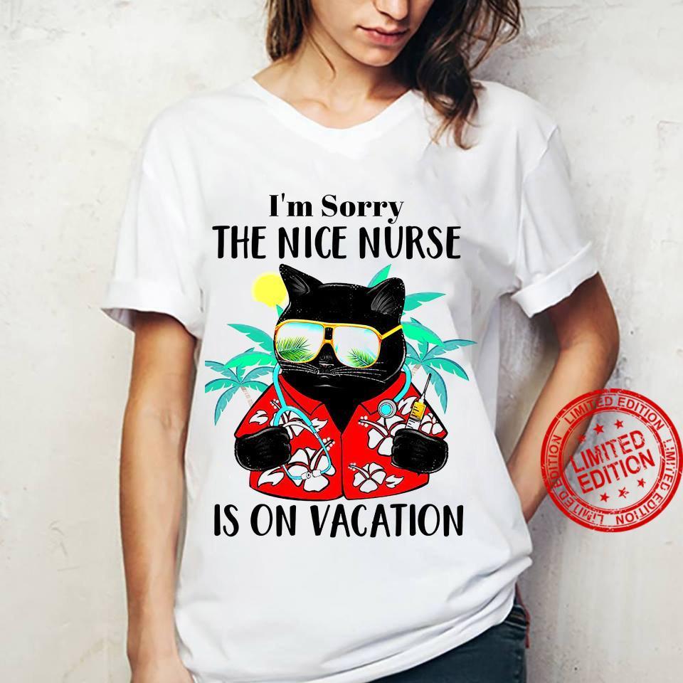 I'm Sorry The Nice Nurse Is On Vacation Shirt ladies tee
