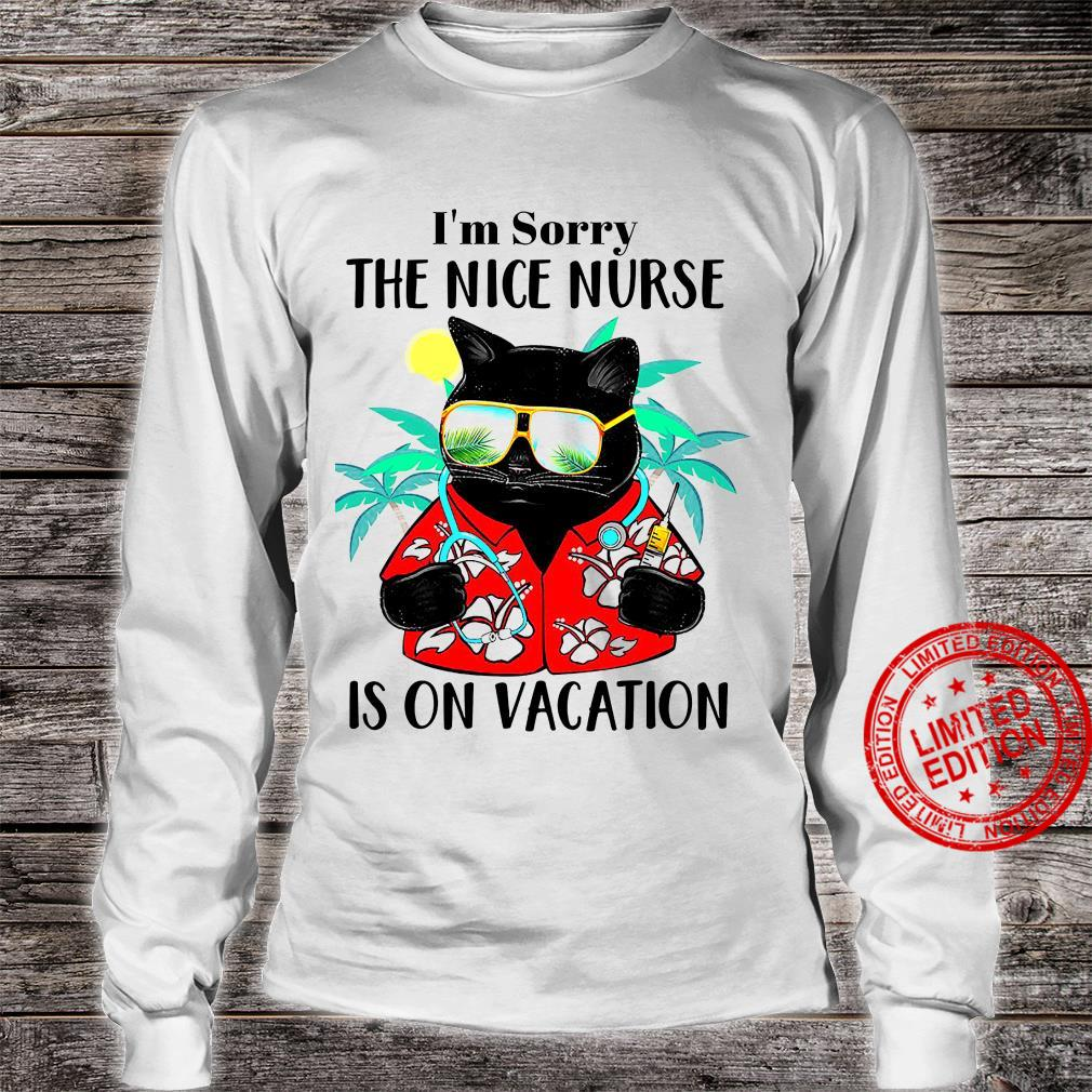 I'm Sorry The Nice Nurse Is On Vacation Shirt long sleeved