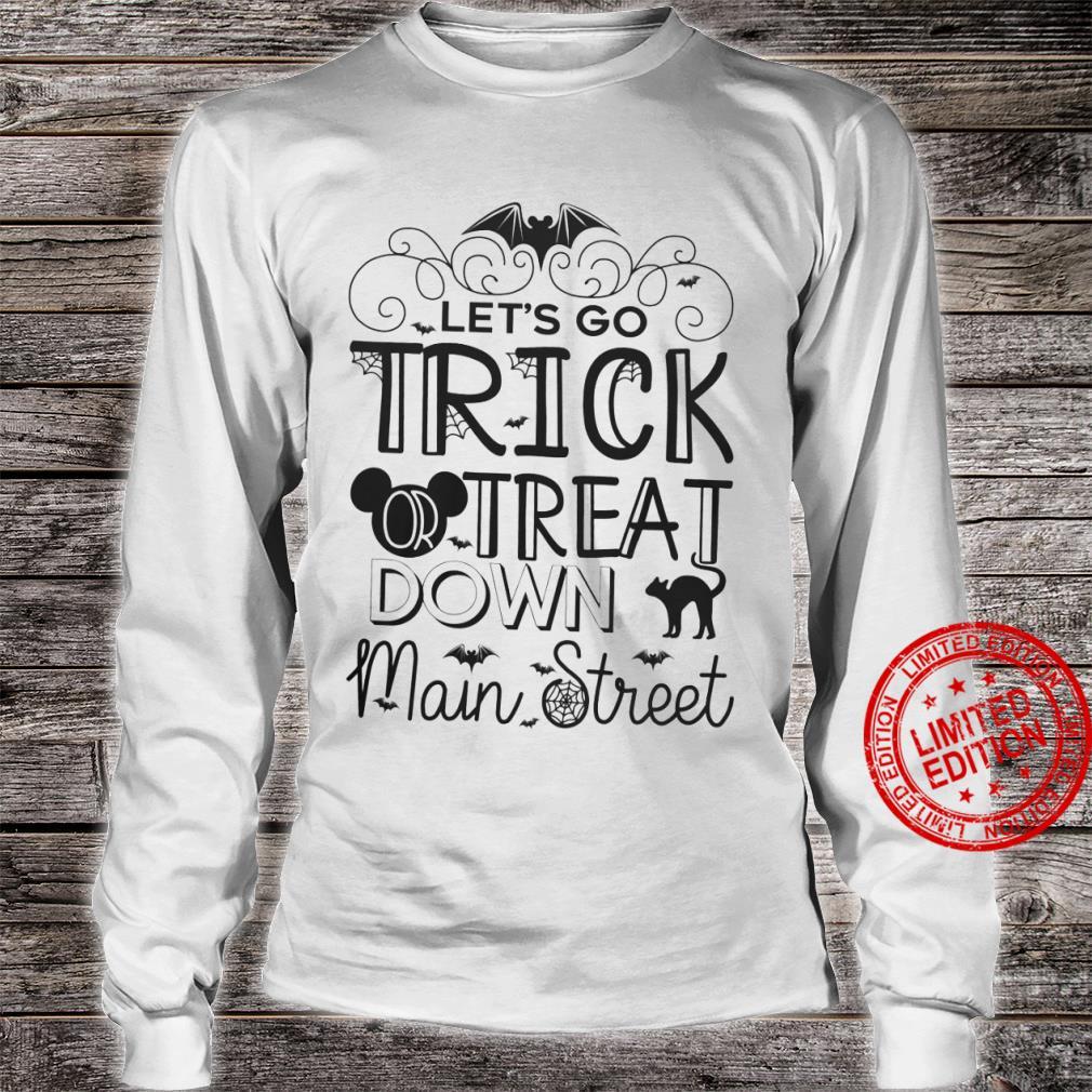 Let's Go Trick Treat Down Main Street Shirt long sleeved
