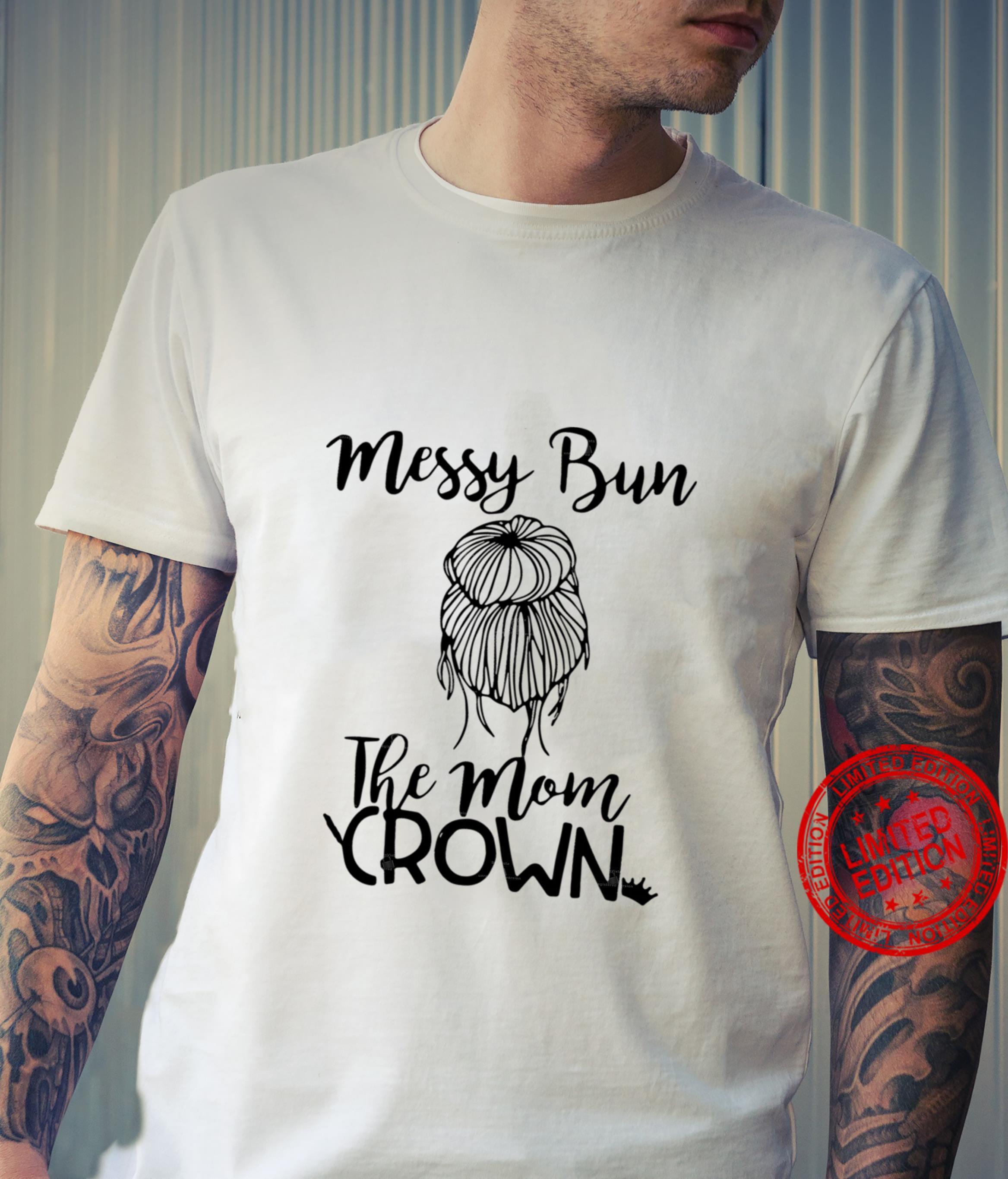 Messy Bun The Mom Crown shirt