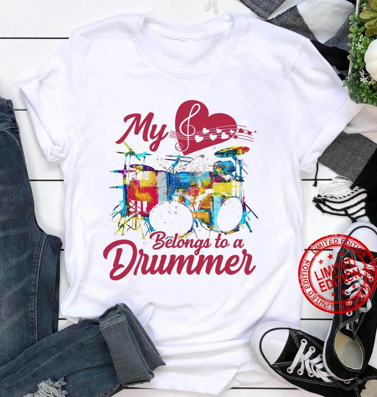 My Belongs To A Drummer Shirt