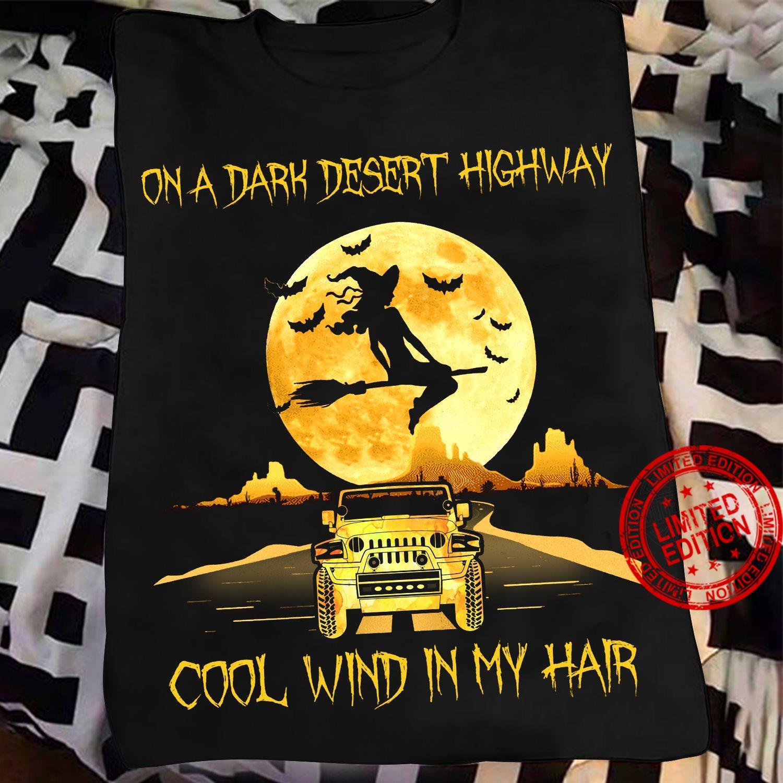 On A Dark Desert Highway Cool Wind In My Hair Truck Shirt