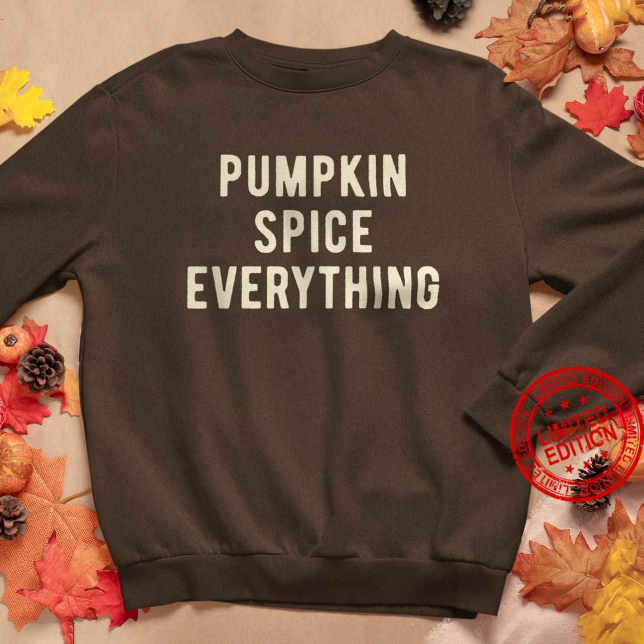 Pumpkin Spice Everything Shirt