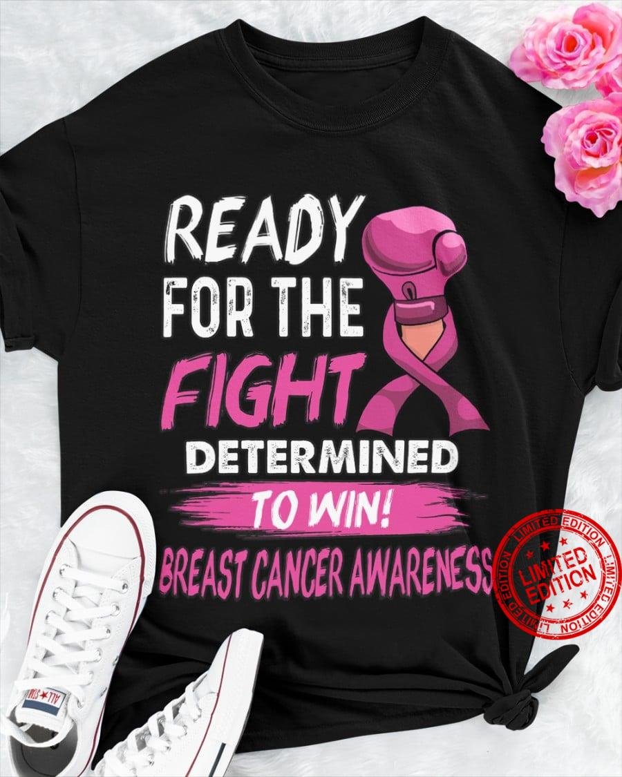 Ready For The Fight Determined To Win Breast Cancer Awareness Shirt