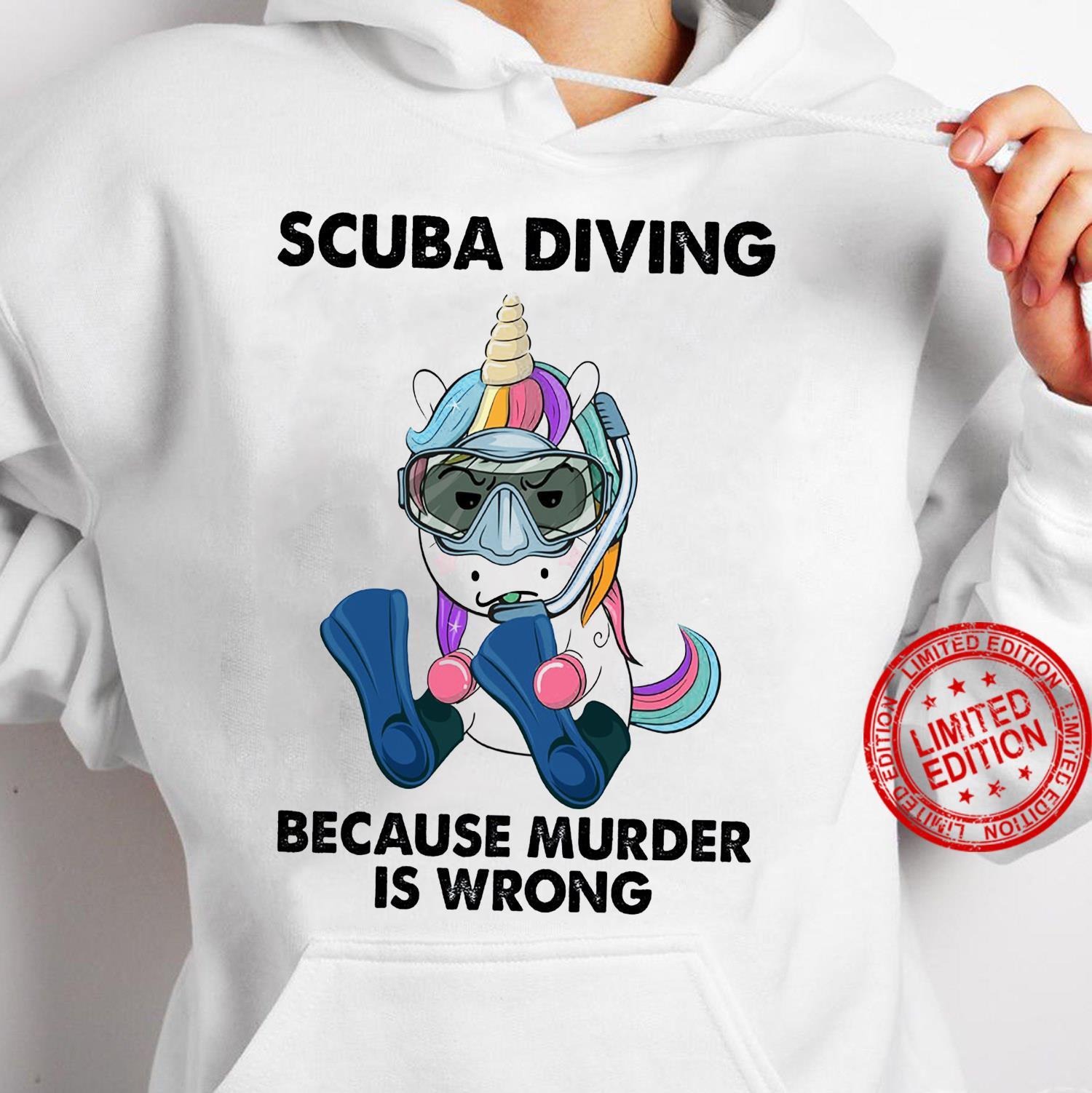 Scuba Diving Because Murder Is Wrong Shirt hoodie