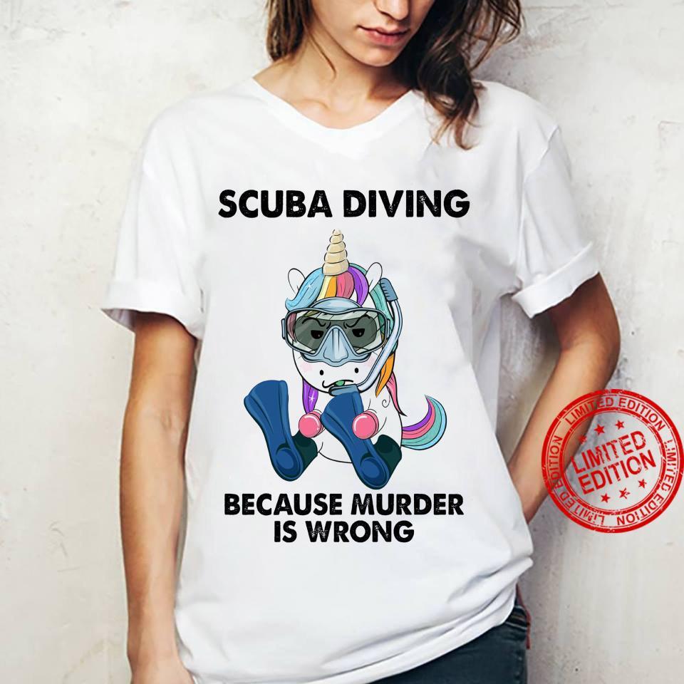 Scuba Diving Because Murder Is Wrong Shirt ladies tee