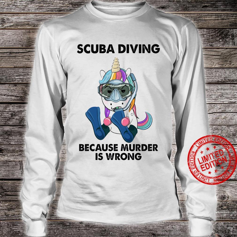 Scuba Diving Because Murder Is Wrong Shirt long sleeved