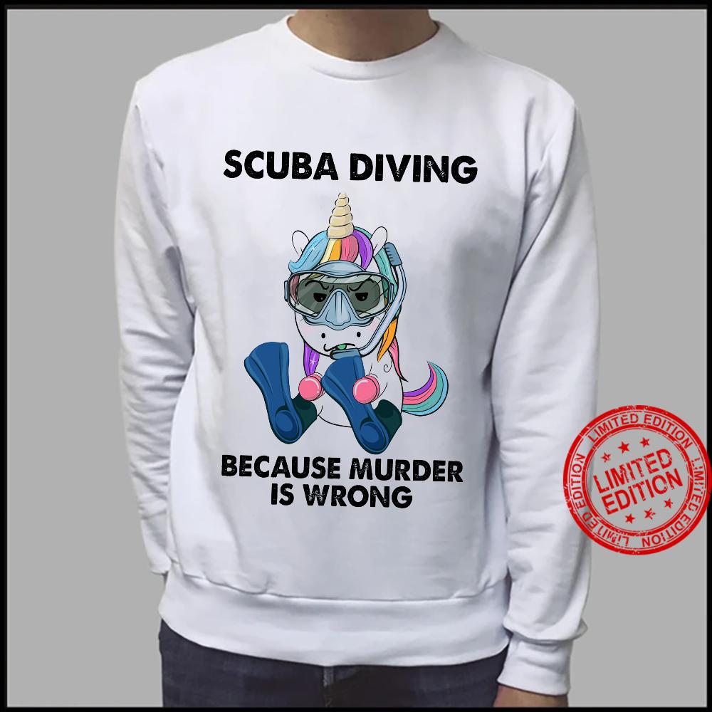 Scuba Diving Because Murder Is Wrong Shirt sweater