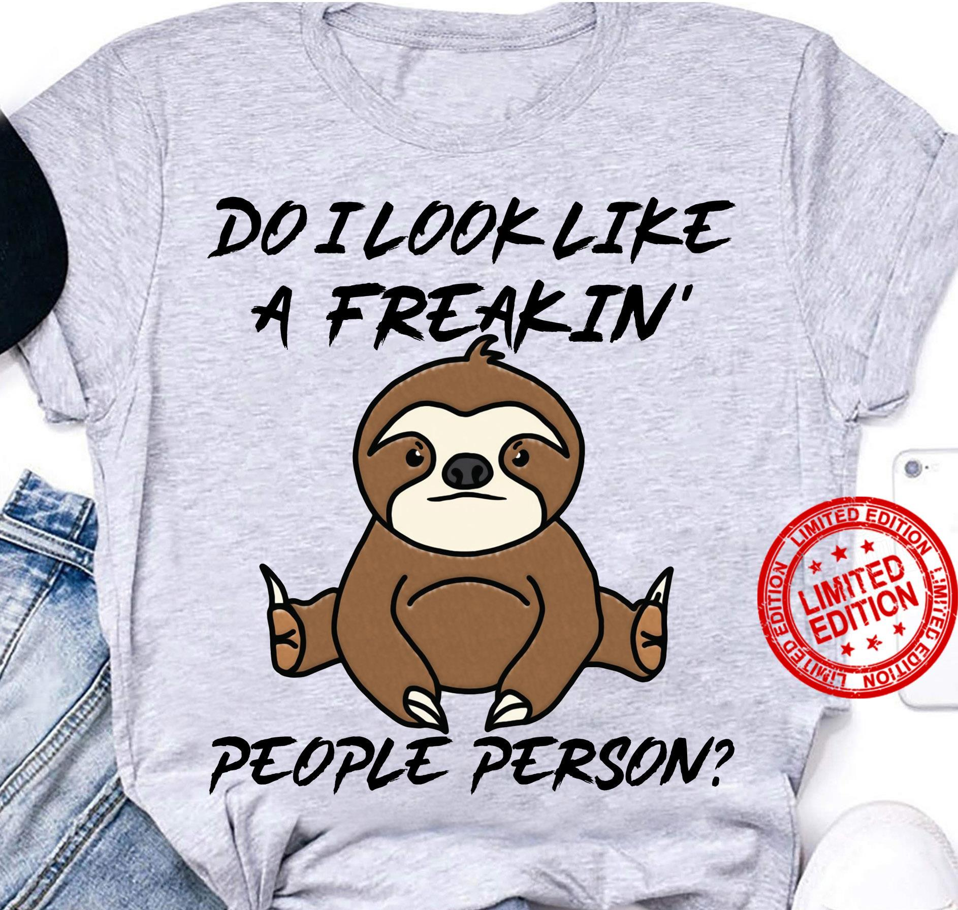Sloth Do I Look Like A Freakin People Person Shirt
