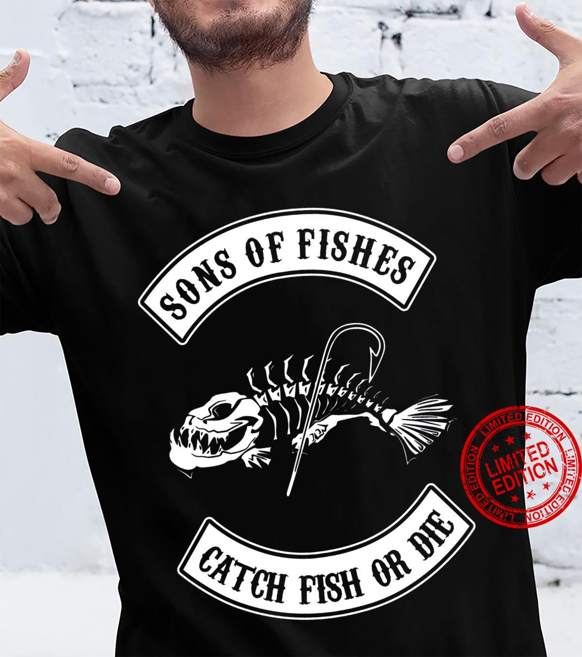 Sons Of Fishes Catch Fish Or Die Shirt unisex