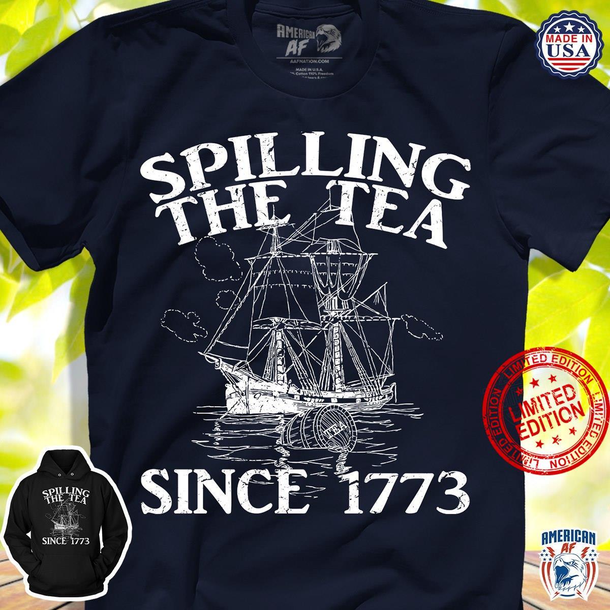 Spilling The Tea Since 1773 Shirt