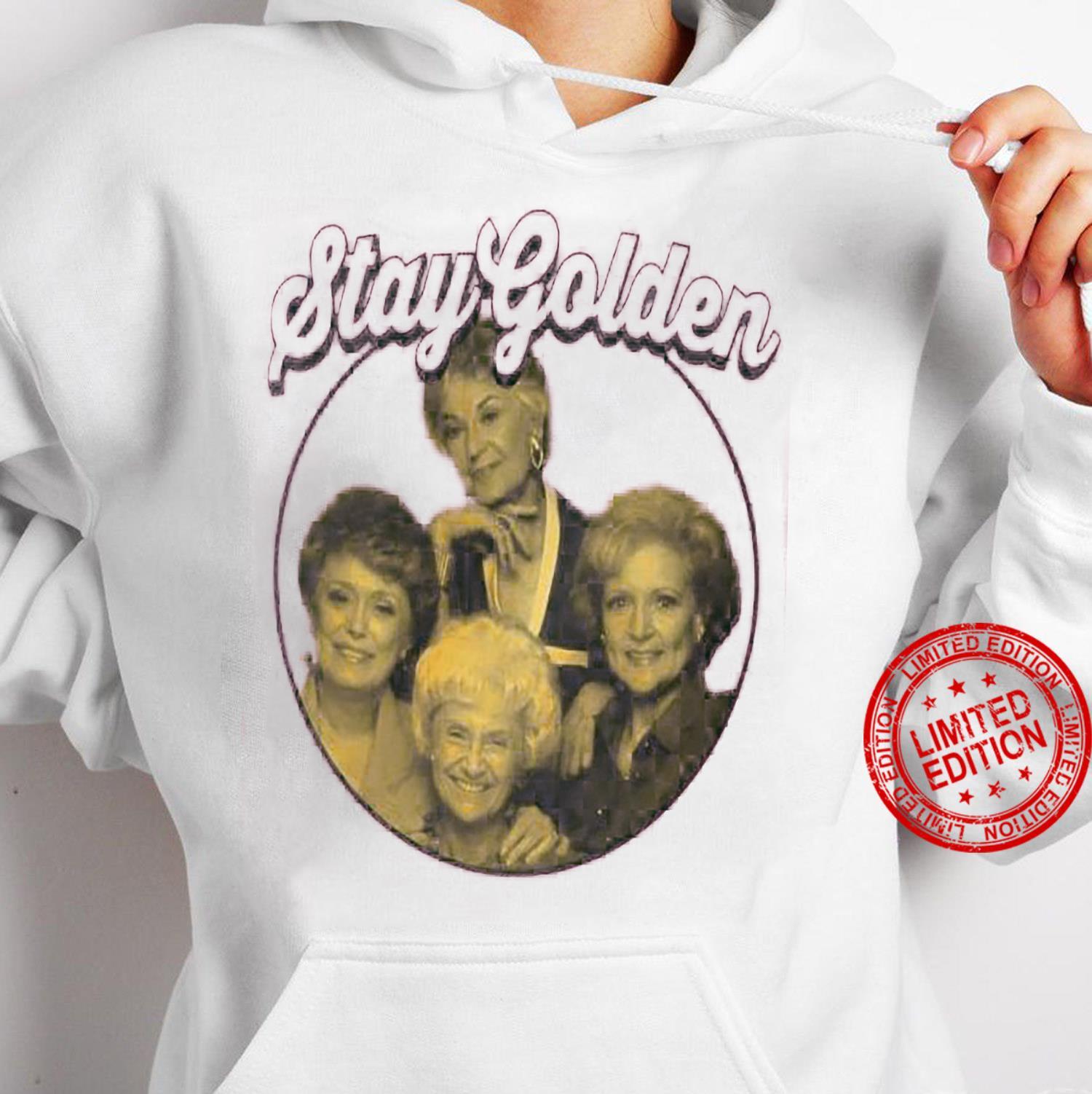 Stay Golden Shirt hoodie