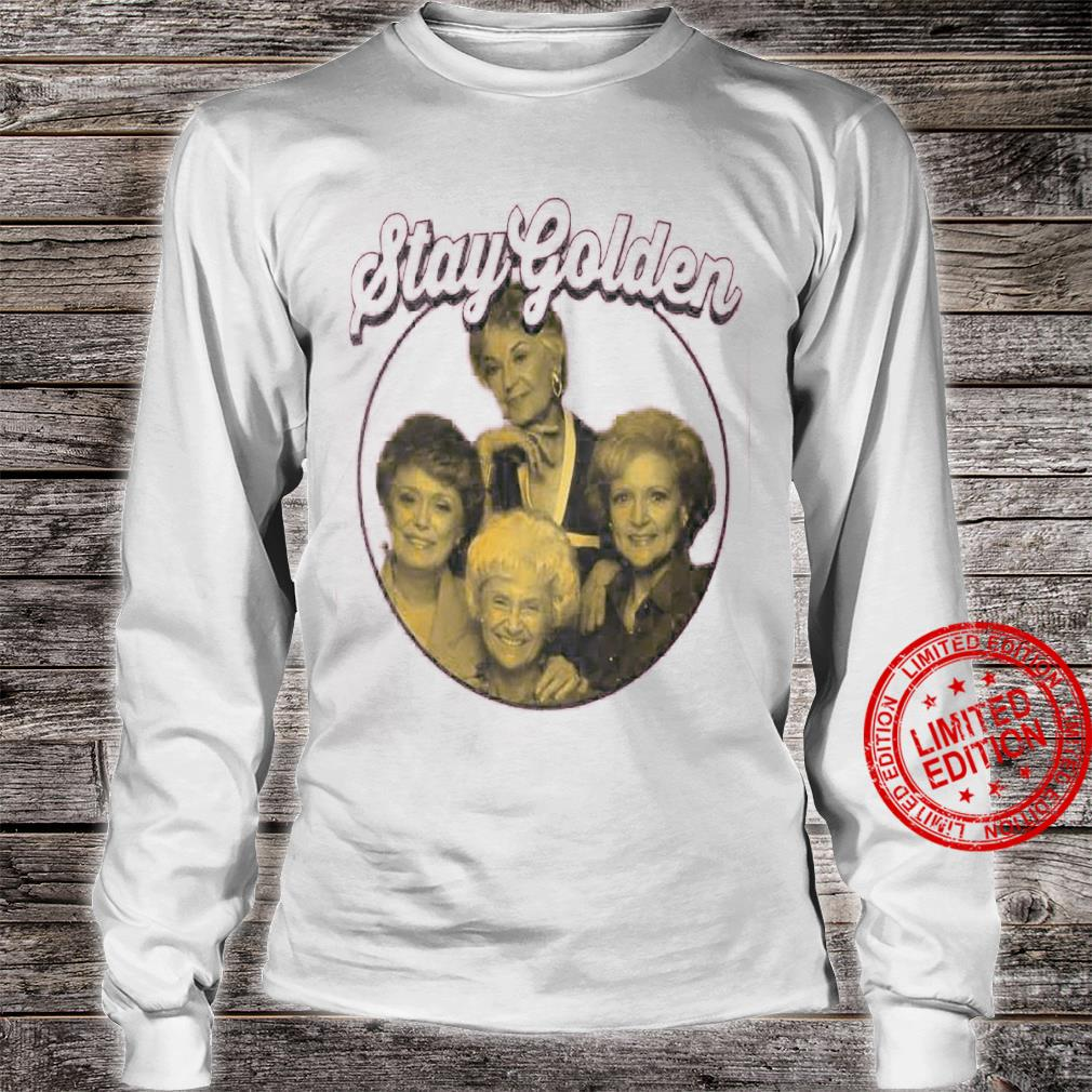 Stay Golden Shirt long sleeved