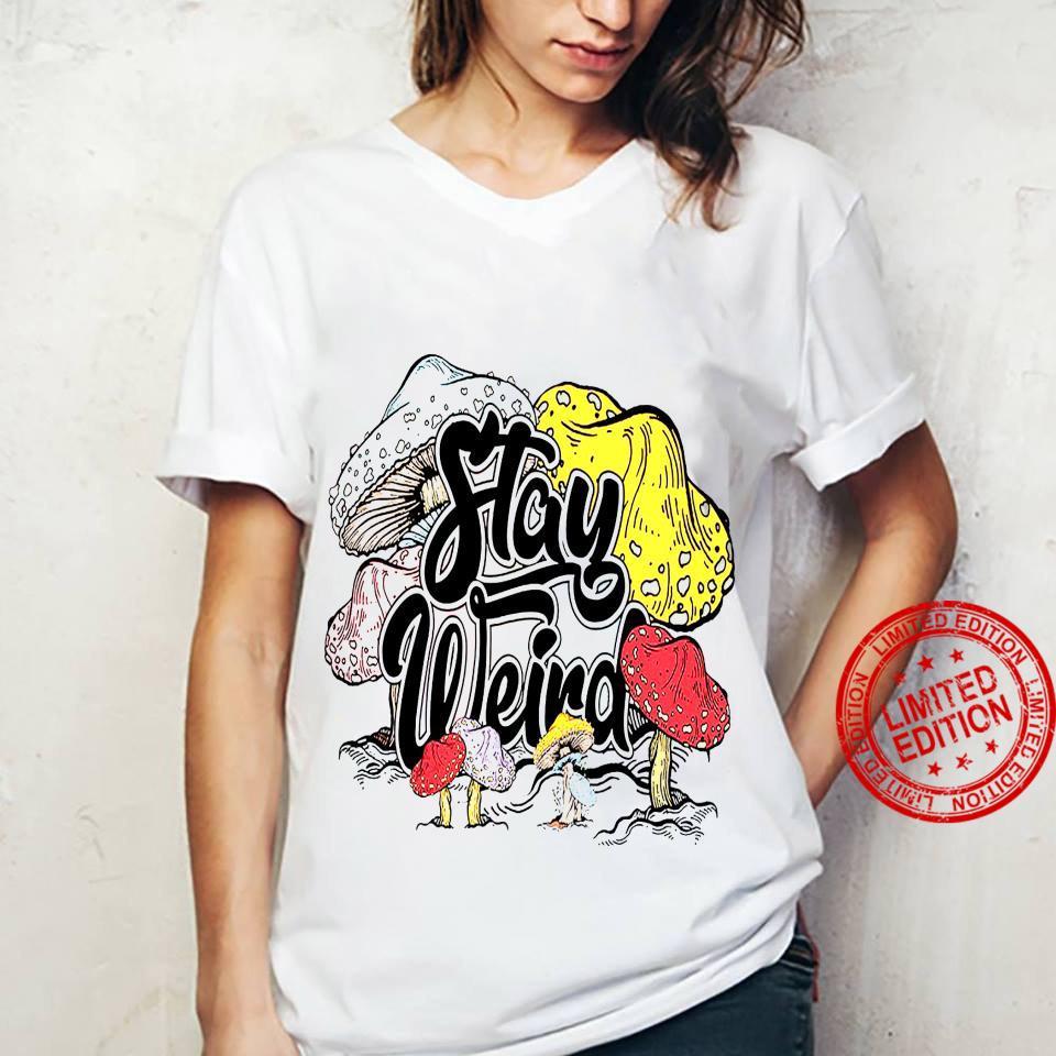 Stay Weird Shirt ladies tee