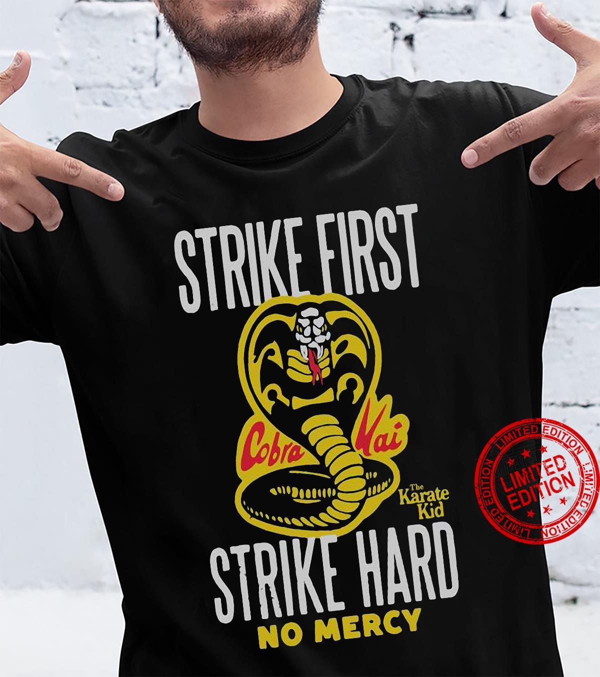Strike First Karate Kid Strike Hard No Mercy Shirt