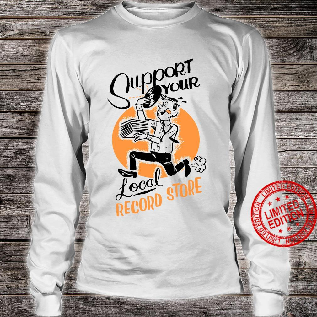 Support Your Local Record Store Shirt long sleeved