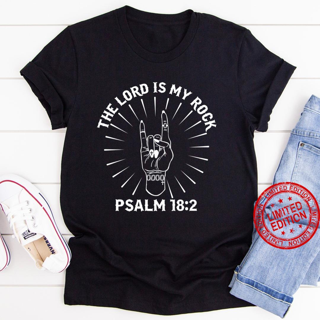 The Lord Is My Rock Psalm 18 2 Shirt