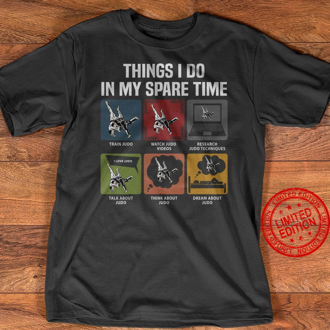 Things I Do In My Spare Time Train Judo Watch Judo Videos Shirt