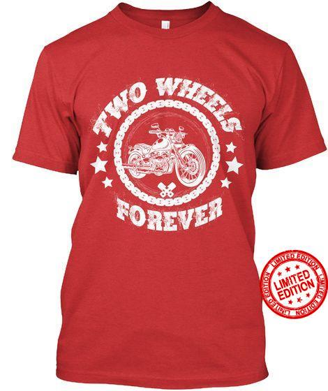Two Wheels Forever Shirt