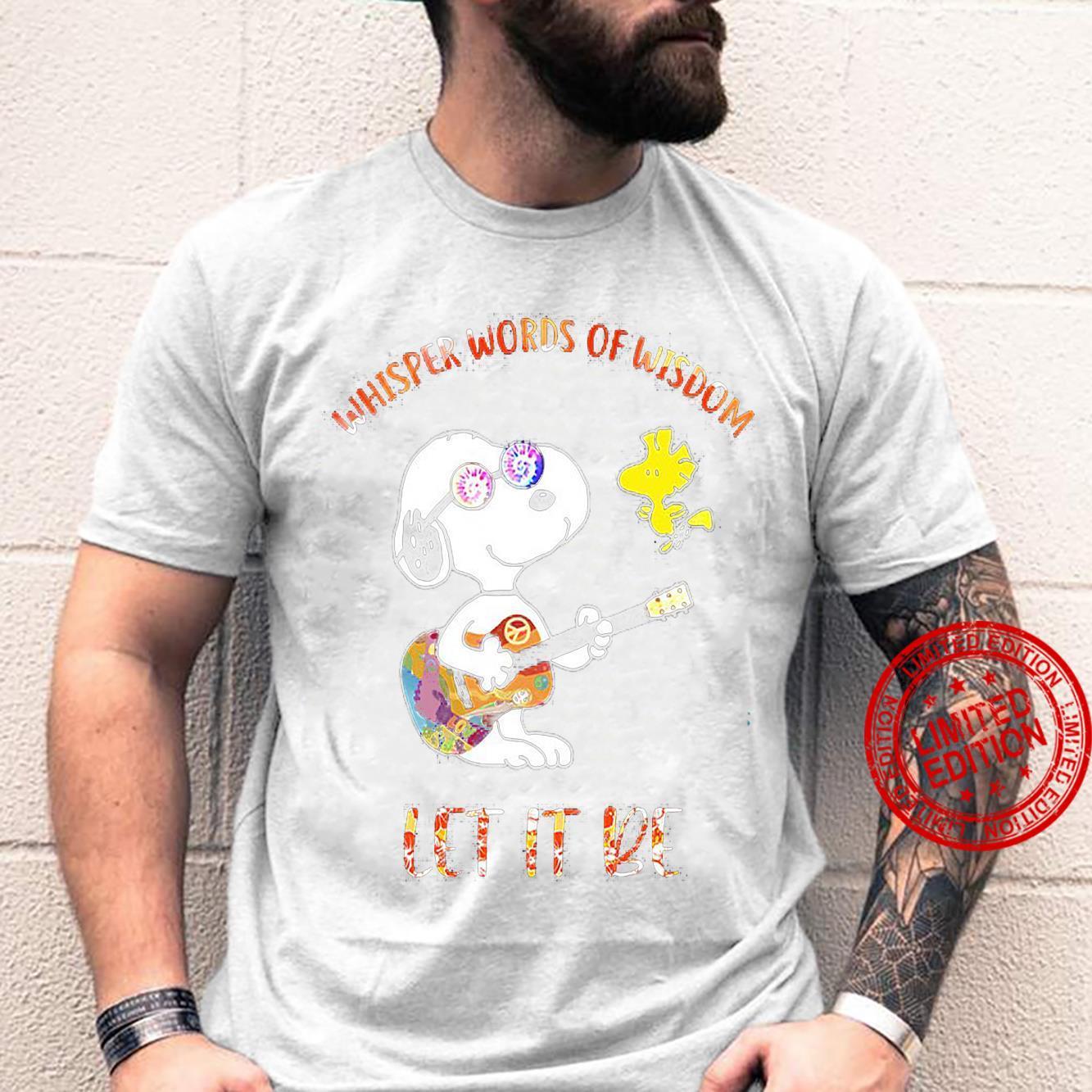 Whisper Words Of Wisdom Let It Be Shirt unisex