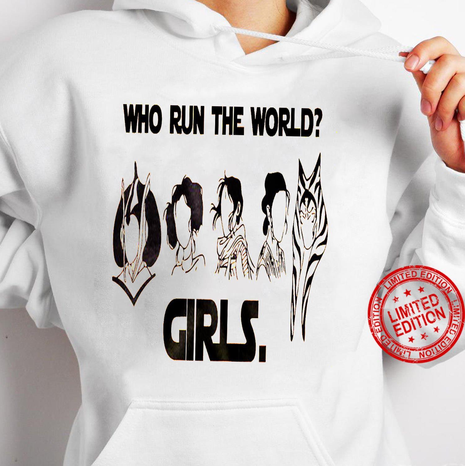 Who Run The World Girls Shirt hoodie