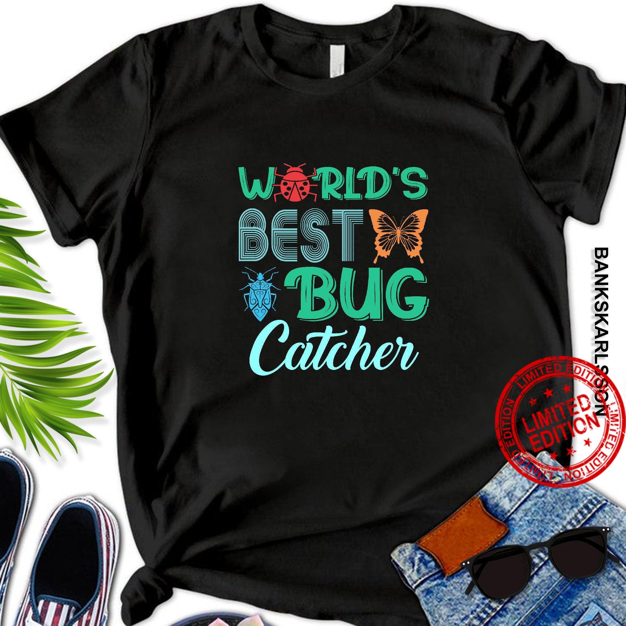 Worlds Best Bug Catcher Bug Hunter Shirt