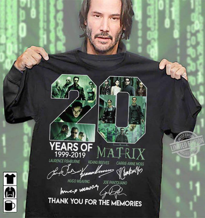 20 Years Of Matrix 1999 2019 Thank You For The Memories Shirt