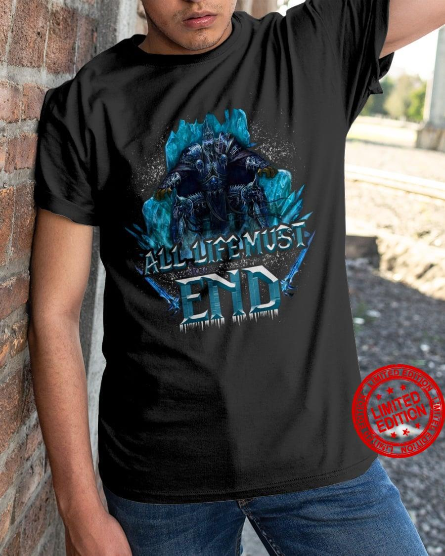 All Life Must End Shirt