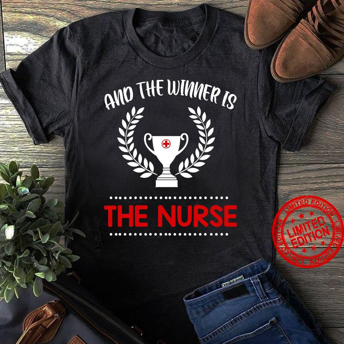 And The Winner Is The Nurse Shirt
