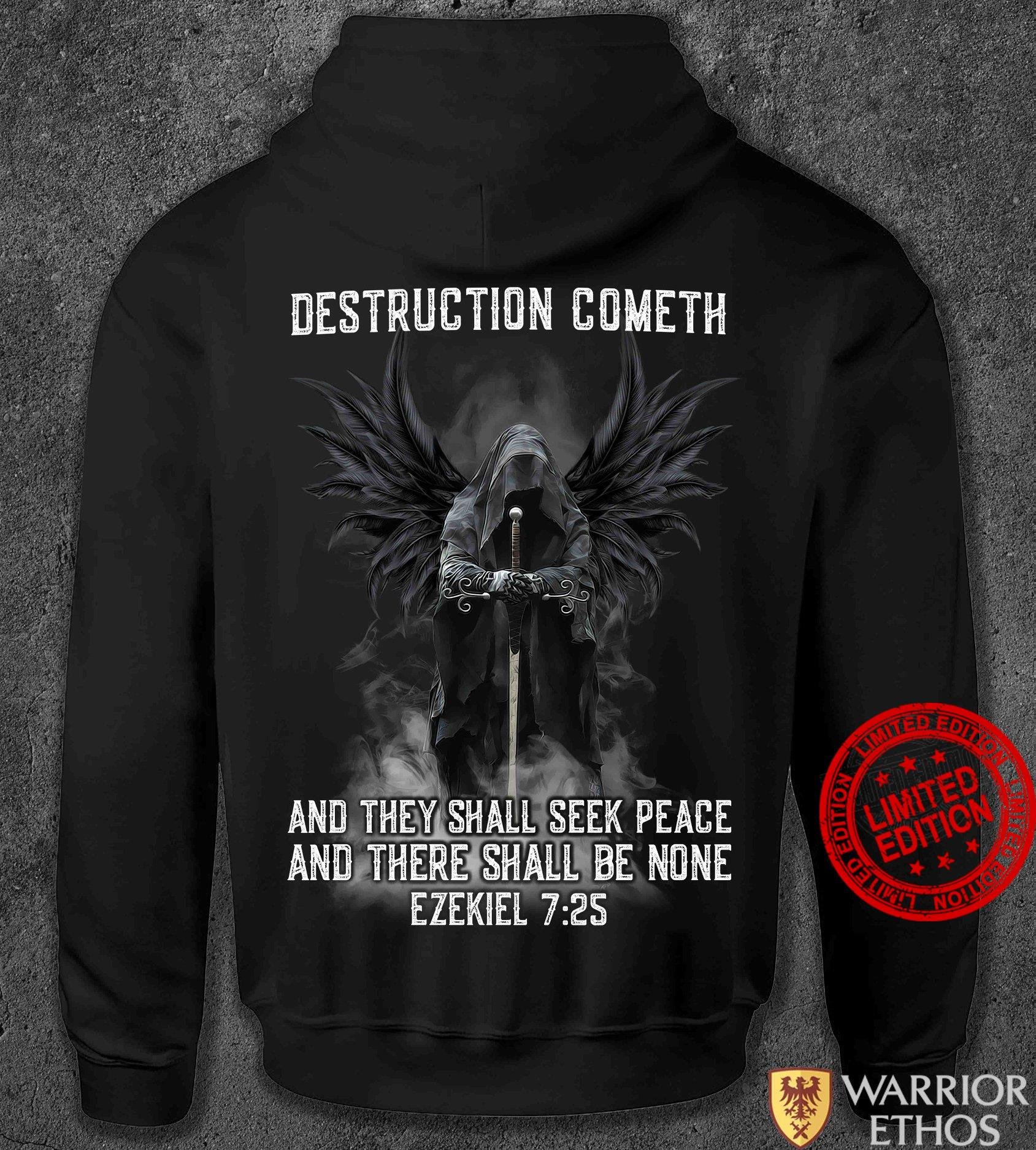 Destruction Cometh And They Shall Seek Peace And There Shall Be None Shirt