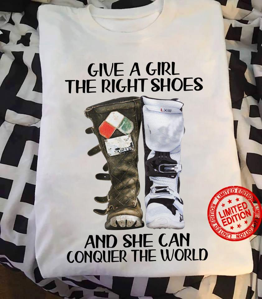 Give A Girl The Right Shoes And She Can Conquer The World Shirt