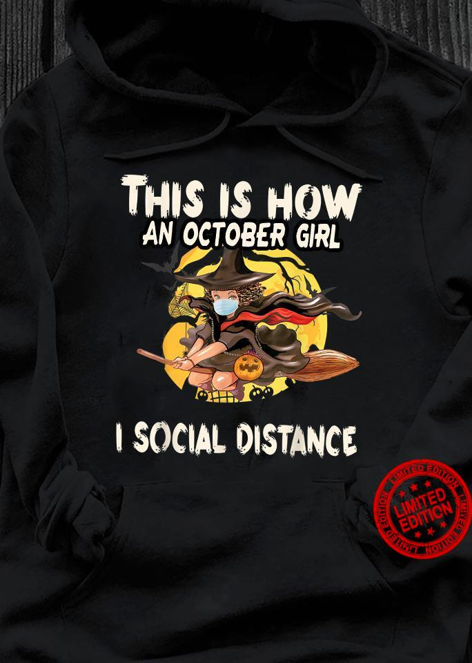 Halloween This Is How An October Girl I Social Distance Shirt