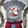 Ho Ho Hold My Wine Santa And Moose Shirt