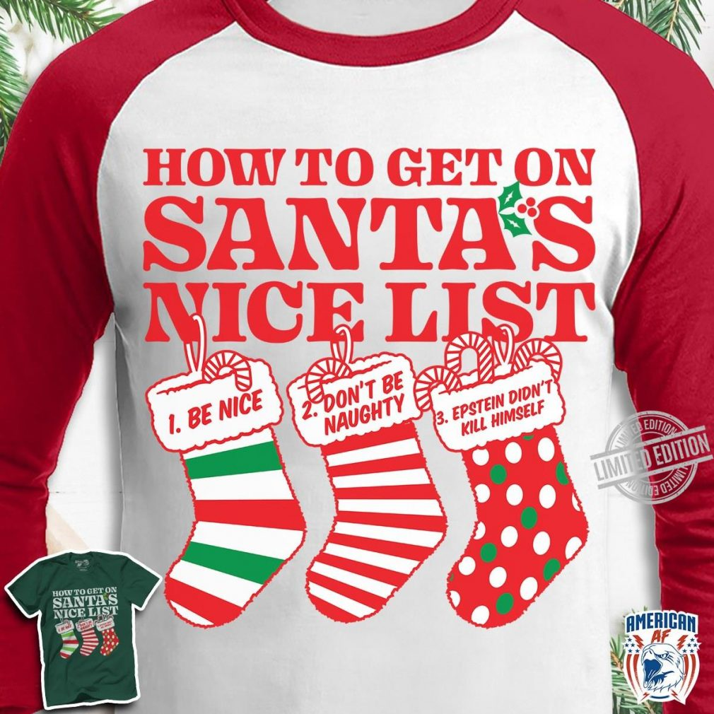How To Get On Santa's Nice List Shirt