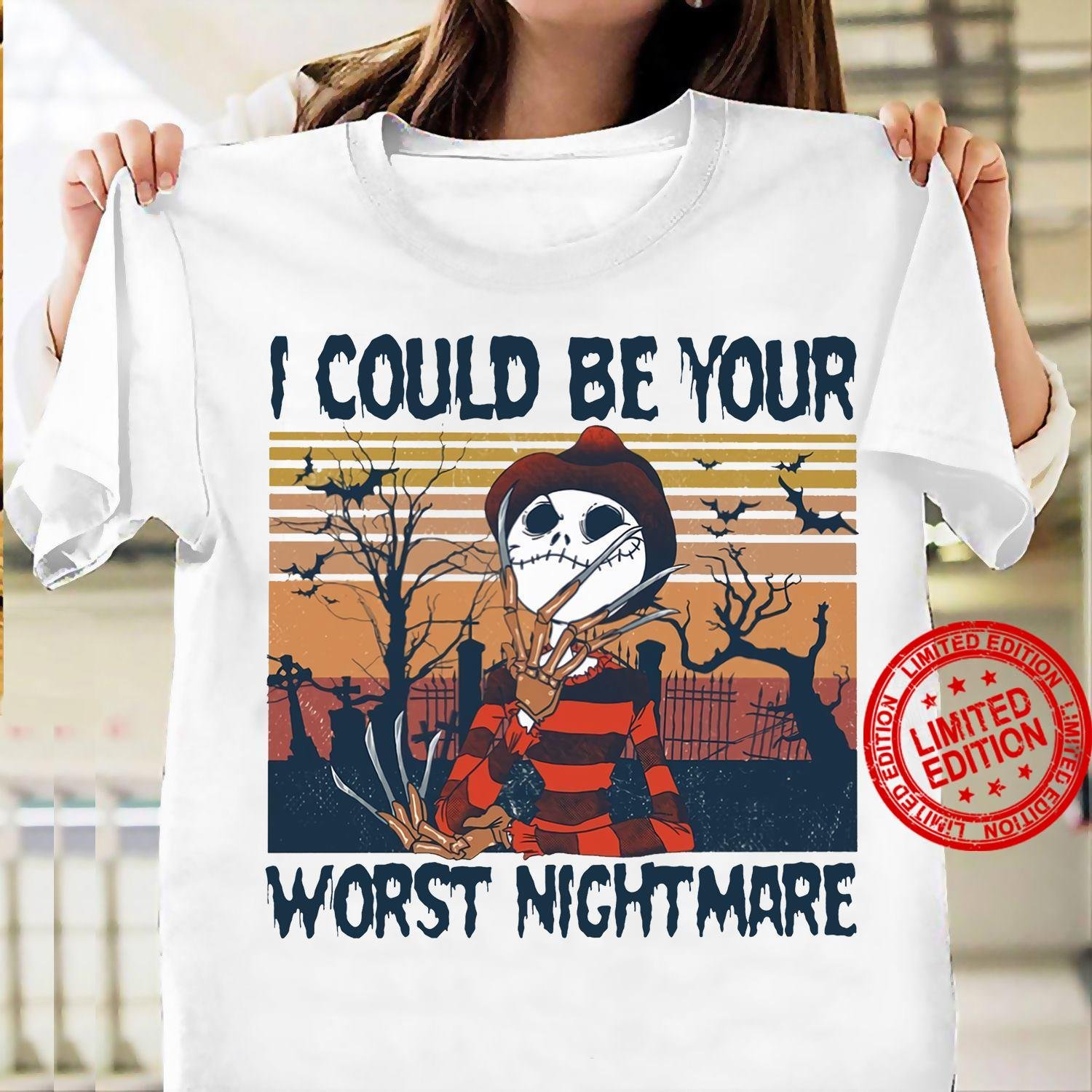 I Could Be Your Worst Nightmare Shirt