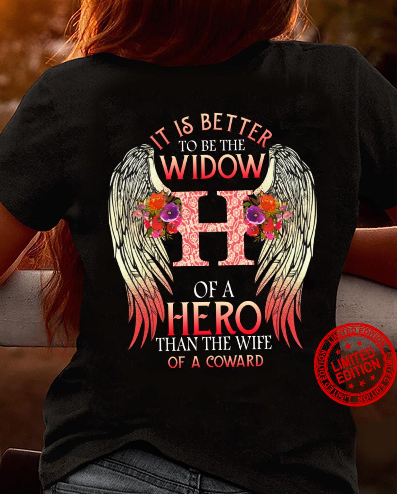 It Is Better To Be The Widow Of A Hero Shirt