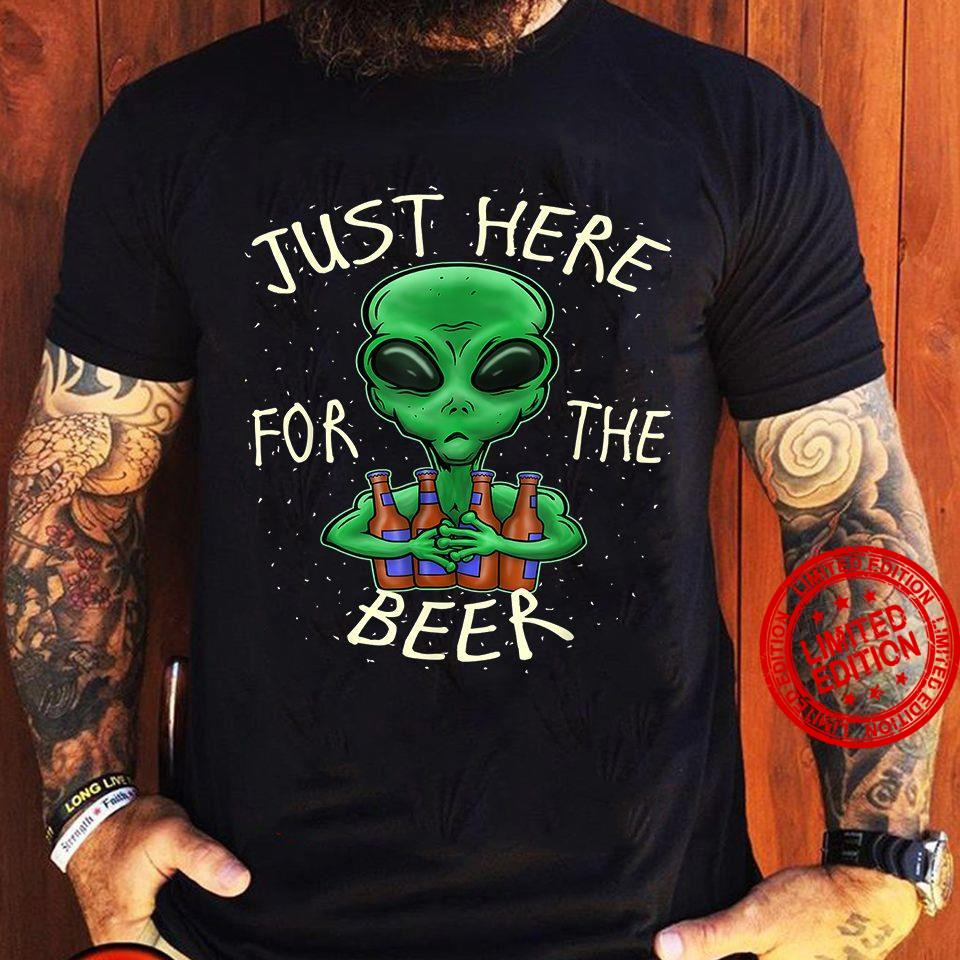 Just Here For The Beer Shirt