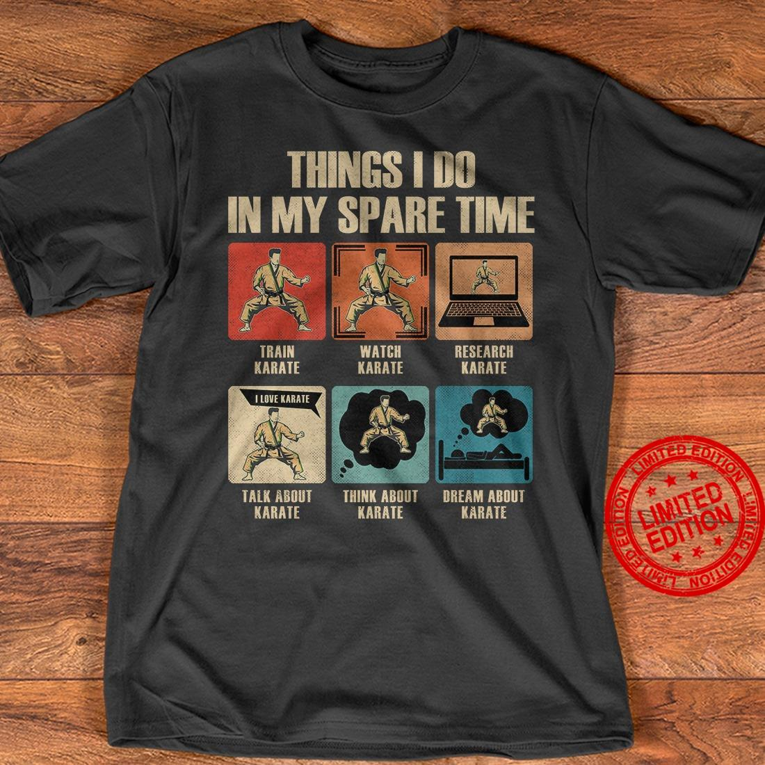 Karate Things I Do In My Spare Time Shirt