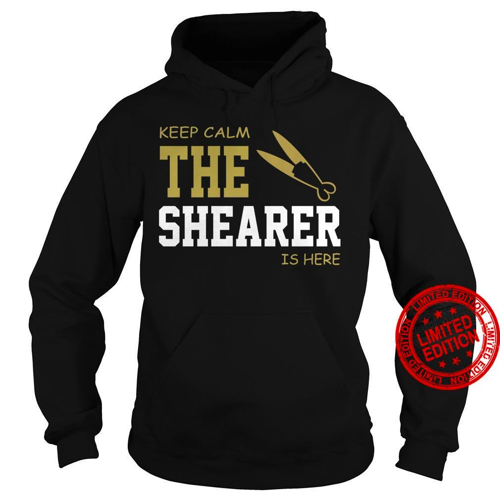 Keep Calm The Shearer Is Here Shirt