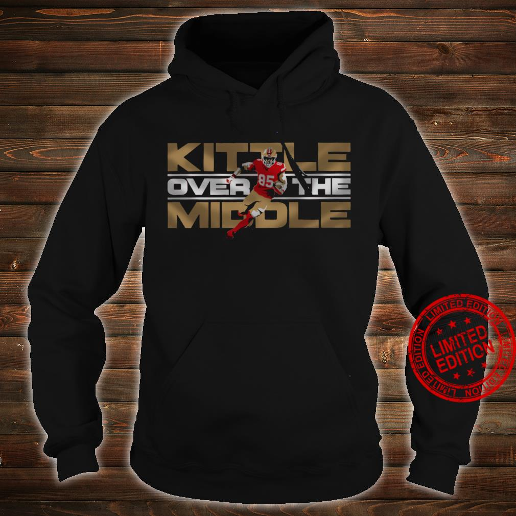 Kittle Over The Middle Shirt hoodie