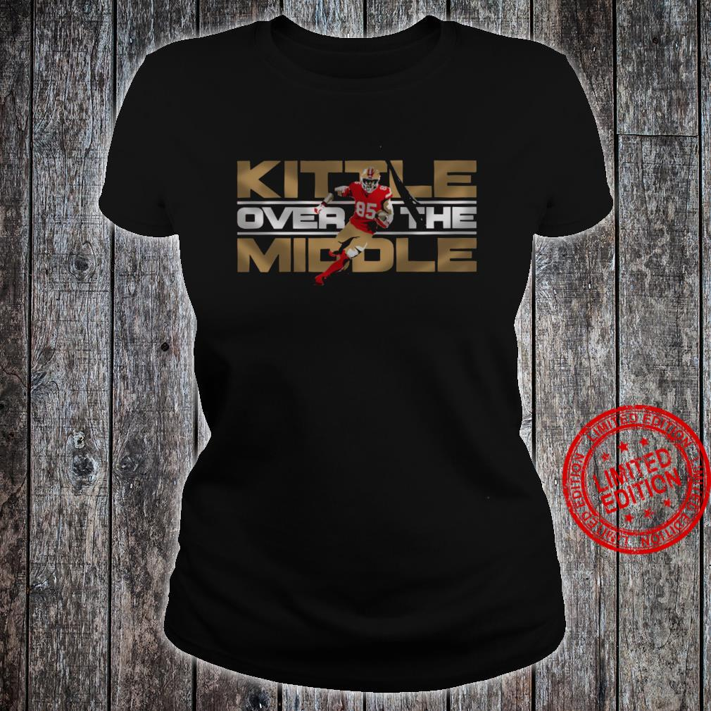 Kittle Over The Middle Shirt ladies tee