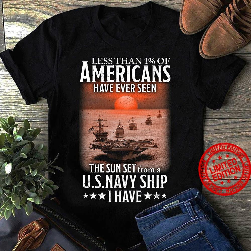 Less Than 1% Of Americans Have Ever Seen The Sunset From A U.s Navy Ship I Have Shirt