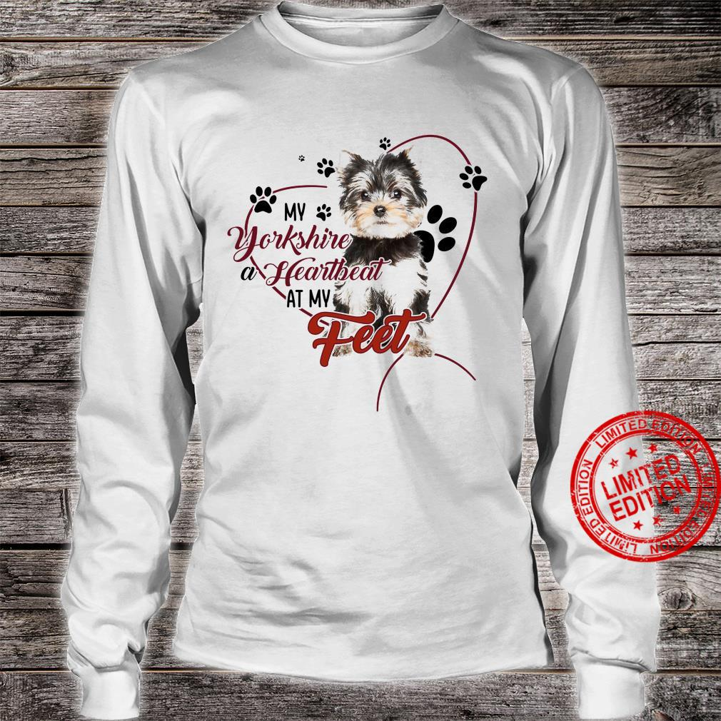 My Yorkshire A Heartbeat At My Feet Shirt long sleeved