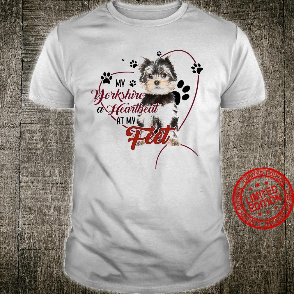 My Yorkshire A Heartbeat At My Feet Shirt unisex